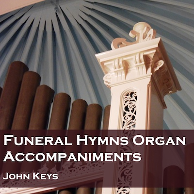 Hymn Accompaniment CDs and MP3 downloads - Funeral Hymns
